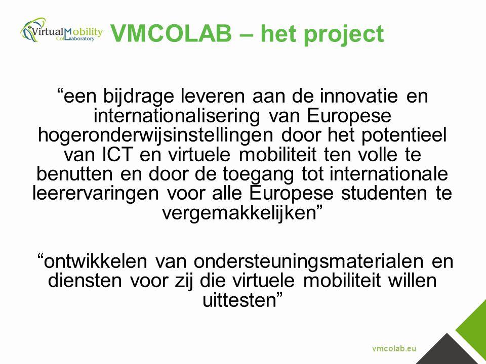 """vmcolab.eu VMCOLAB – het project """"een bijdrage leveren aan de innovatie en internationalisering van Europese hogeronderwijsinstellingen door het poten"""