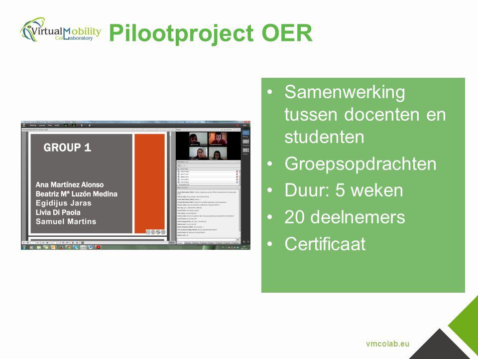 vmcolab.eu Pilootproject OER •Samenwerking tussen docenten en studenten •Groepsopdrachten •Duur: 5 weken •20 deelnemers •Certificaat