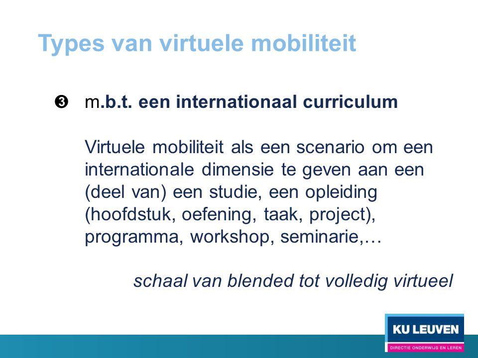 ➌ m.b.t. een internationaal curriculum Virtuele mobiliteit als een scenario om een internationale dimensie te geven aan een (deel van) een studie, een