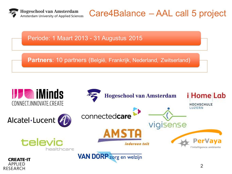 Pascal Wiggers Create-IT Applied Research Hogeschool van Amsterdam p.wiggers@hva.nl +31 (0) 20 595 4612 Meedoen of vragen?