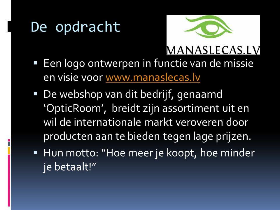 De opdracht  Een logo ontwerpen in functie van de missie en visie voor www.manaslecas.lvwww.manaslecas.lv  De webshop van dit bedrijf, genaamd 'Opti