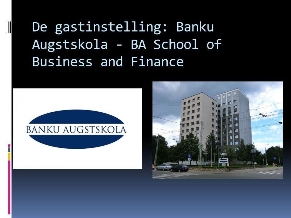 De gastinstelling: Banku Augstskola - BA School of Business and Finance