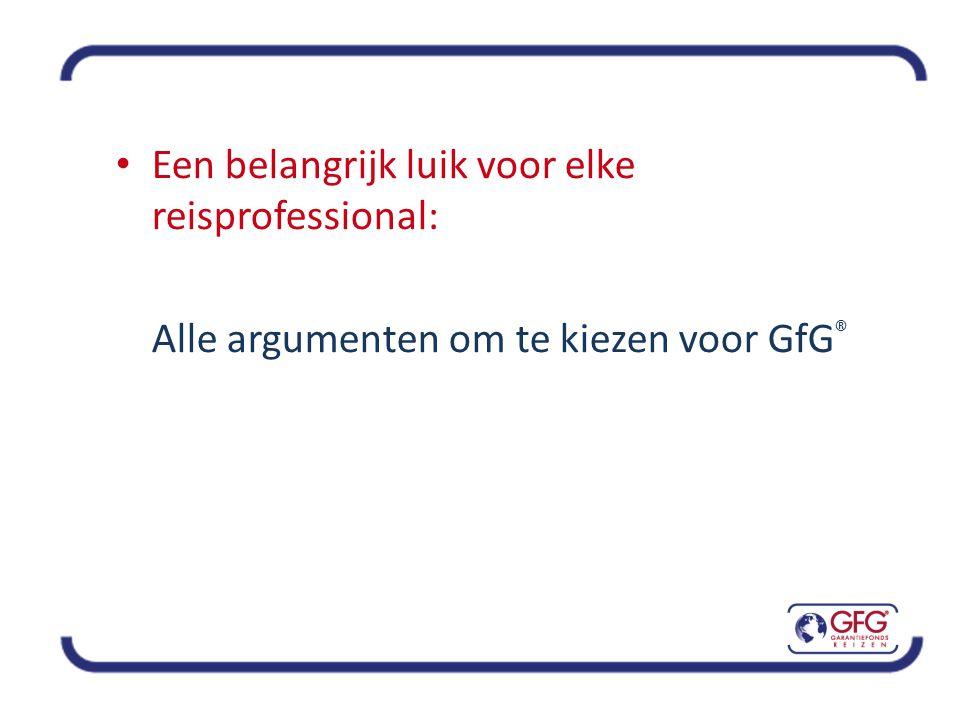 • Een belangrijk luik voor elke reisprofessional: Alle argumenten om te kiezen voor GfG ®