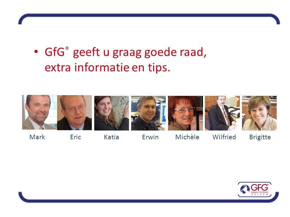 • GfG ® geeft u graag goede raad, extra informatie en tips.