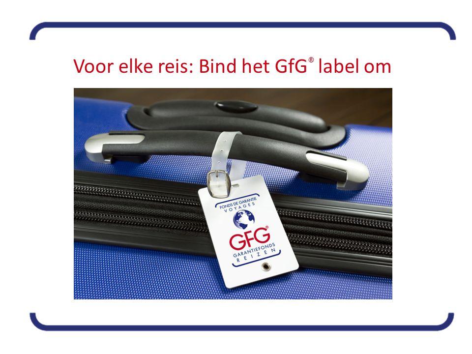 Voor elke reis: Bind het GfG ® label om