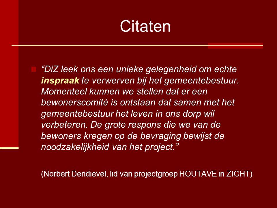 Citaten  DiZ leek ons een unieke gelegenheid om echte inspraak te verwerven bij het gemeentebestuur.