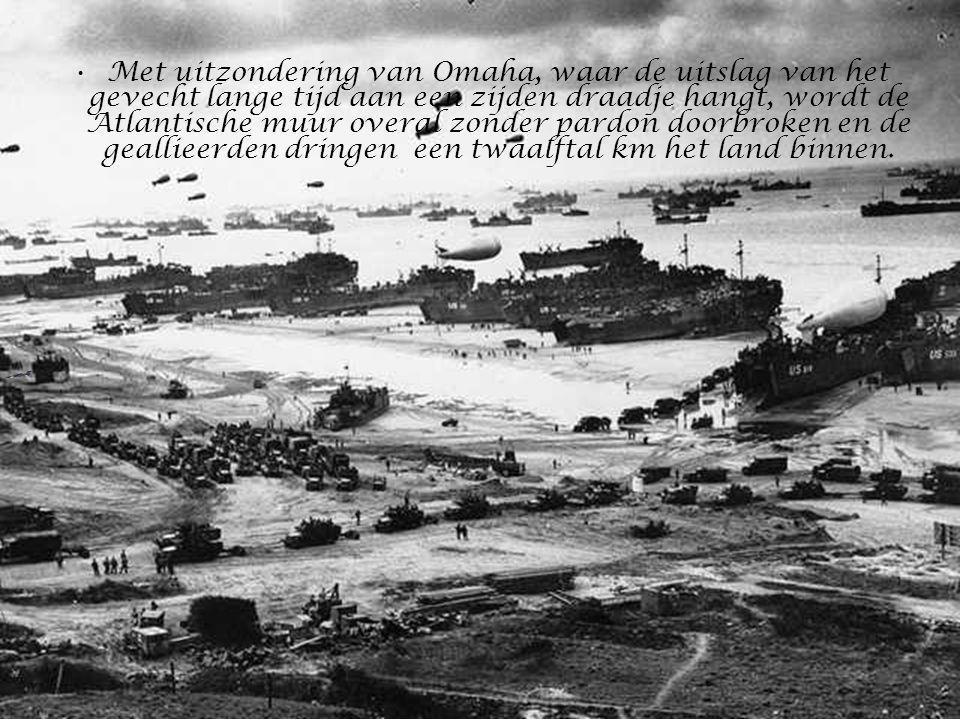 •Met uitzondering van Omaha, waar de uitslag van het gevecht lange tijd aan een zijden draadje hangt, wordt de Atlantische muur overal zonder pardon doorbroken en de geallieerden dringen een twaalftal km het land binnen.