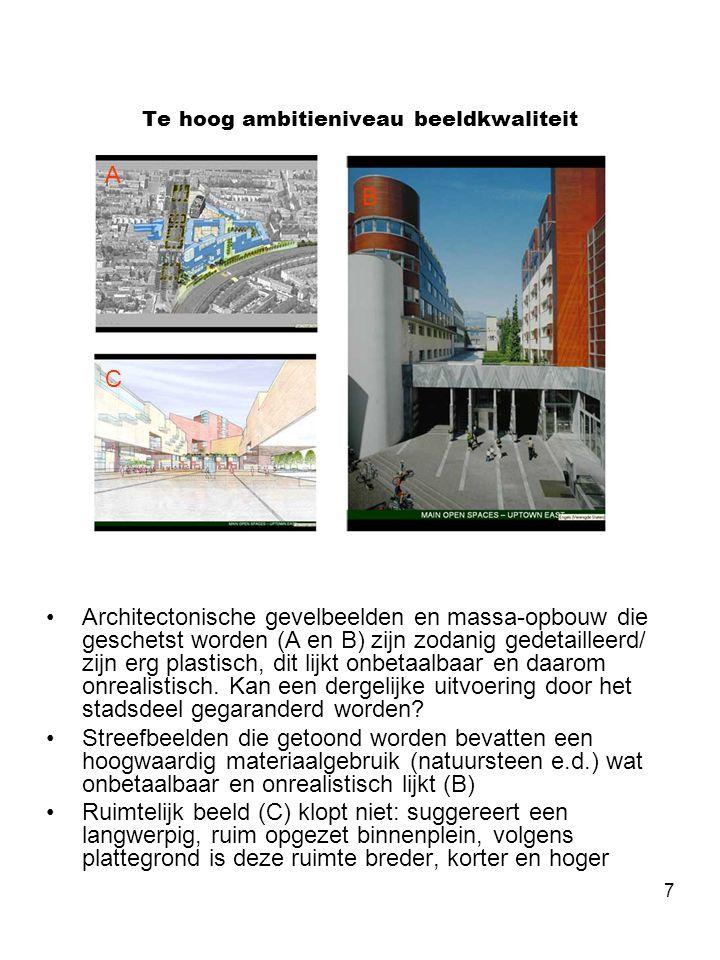 7 Te hoog ambitieniveau beeldkwaliteit •Architectonische gevelbeelden en massa-opbouw die geschetst worden (A en B) zijn zodanig gedetailleerd/ zijn erg plastisch, dit lijkt onbetaalbaar en daarom onrealistisch.