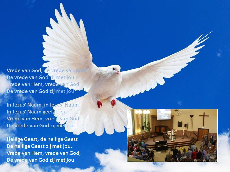 Vrede van God, de vrede van God, De vrede van God zij met jou.