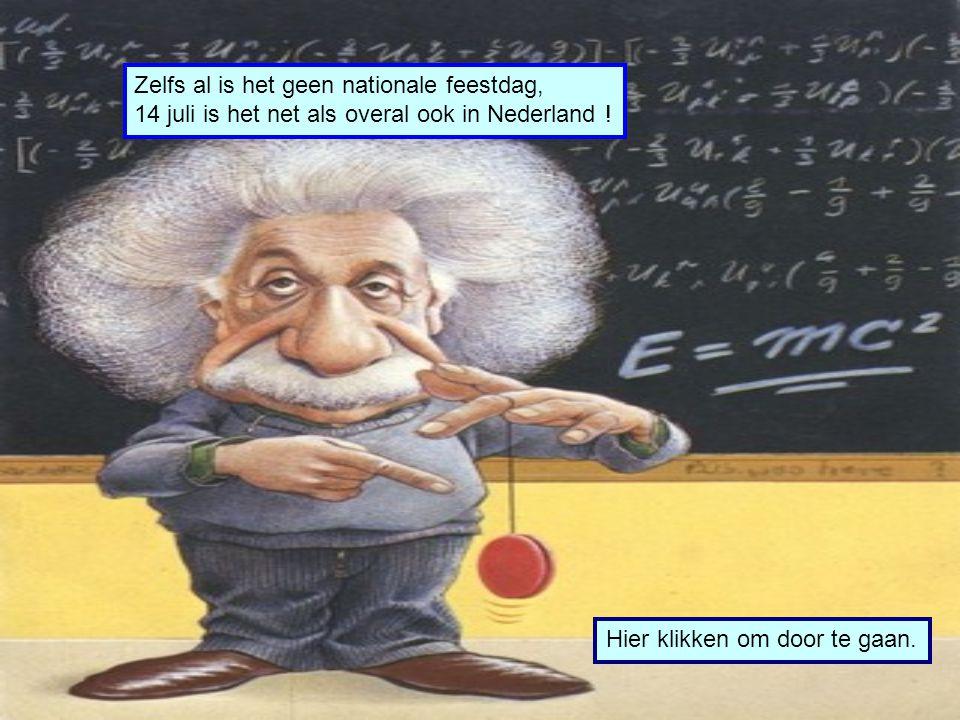 Is er in Nederland ook een « 14 juli » ? JA NEEN