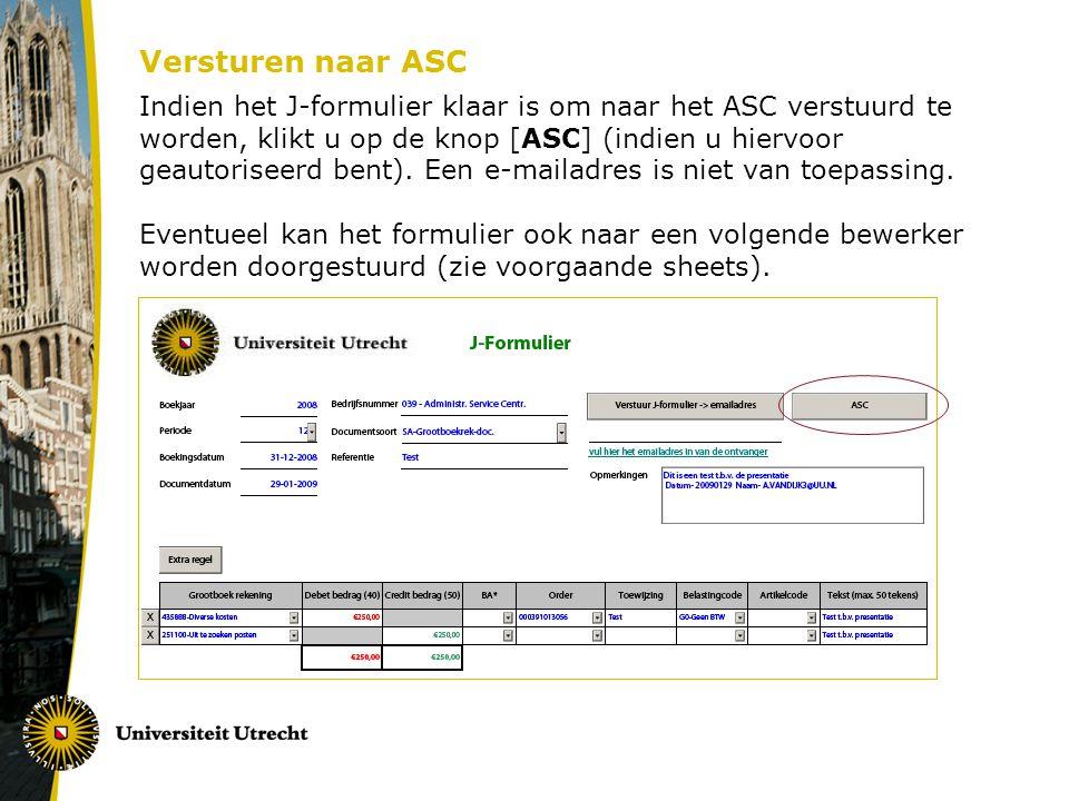Versturen naar ASC Indien het J-formulier klaar is om naar het ASC verstuurd te worden, klikt u op de knop [ASC] (indien u hiervoor geautoriseerd bent).
