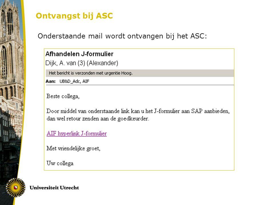Ontvangst bij ASC Onderstaande mail wordt ontvangen bij het ASC: