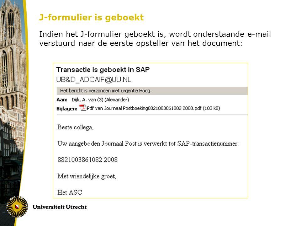 J-formulier is geboekt Indien het J-formulier geboekt is, wordt onderstaande e-mail verstuurd naar de eerste opsteller van het document: