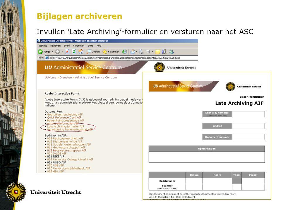 Bijlagen archiveren Invullen 'Late Archiving'-formulier en versturen naar het ASC