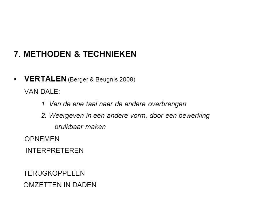 7. METHODEN & TECHNIEKEN • VERTALEN (Berger & Beugnis 2008) VAN DALE: 1.