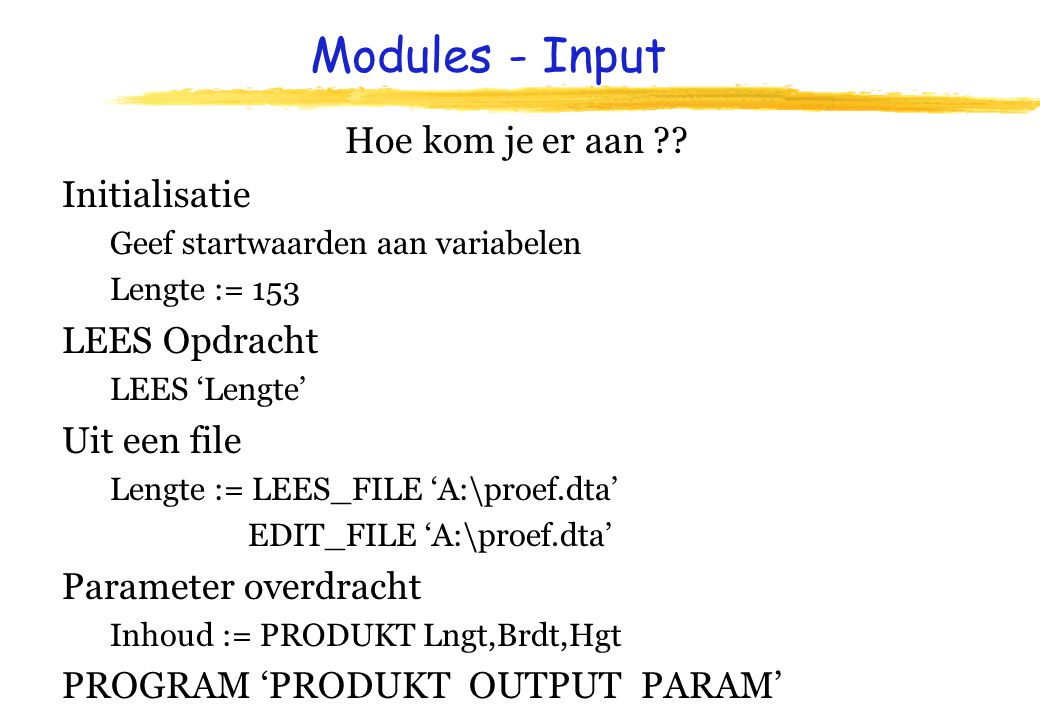 Modules - Input Hoe kom je er aan ?.