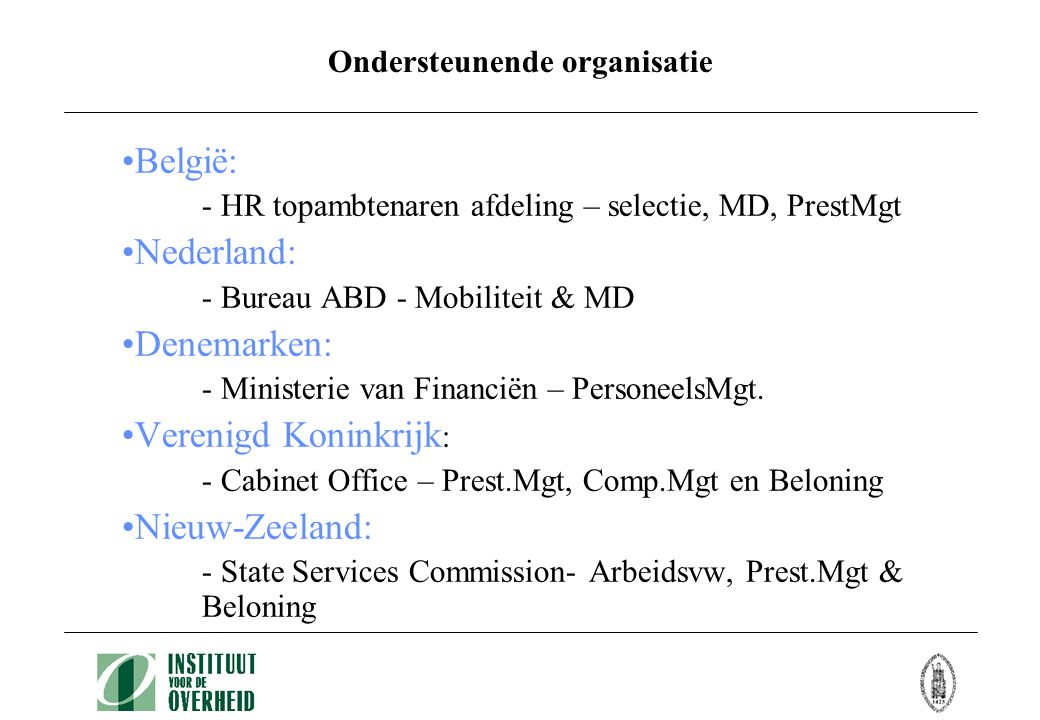 Aanbevelingen voor Vlaanderen: Randvoorwaarden 1.Politiek-ambtelijke cultuur gericht op samenwerking 2.Responsabilisering & handelingsvrijheid en bevoegdheden 3.Vastleggen verantwoordelijkheden tsn.
