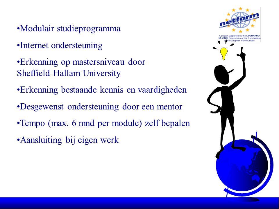 •Modulair studieprogramma •Internet ondersteuning •Erkenning op mastersniveau door Sheffield Hallam University •Erkenning bestaande kennis en vaardigh