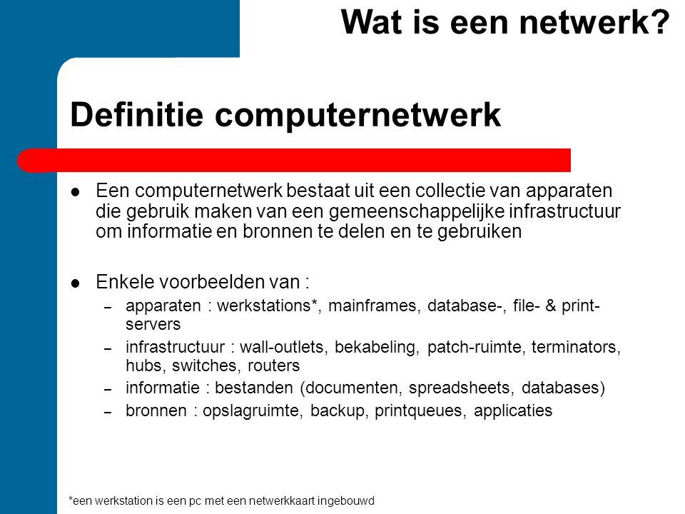 Definitie computernetwerk  Een computernetwerk bestaat uit een collectie van apparaten die gebruik maken van een gemeenschappelijke infrastructuur om