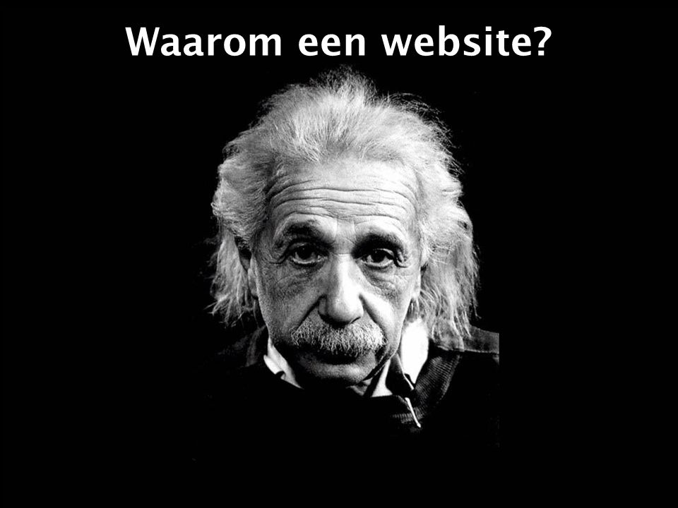 3 Antwoord 1: Alles is relatief! Waarom een website