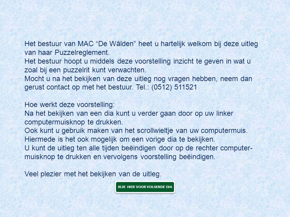 """Het bestuur van MAC """"De Wâlden"""" heet u hartelijk welkom bij deze uitleg van haar Puzzelreglement. Het bestuur hoopt u middels deze voorstelling inzich"""
