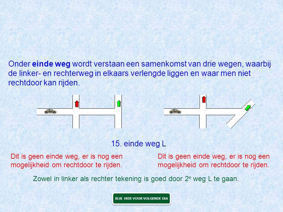 Onder einde weg wordt verstaan een samenkomst van drie wegen, waarbij de linker- en rechterweg in elkaars verlengde liggen en waar men niet rechtdoor