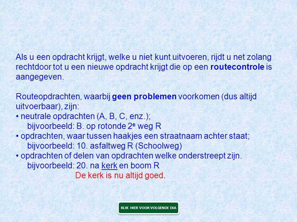 20.na 2 e weg, 3 e weg L Daarna opnieuw gaan tellen (wegen aan de linkerzijde) om links te gaan.