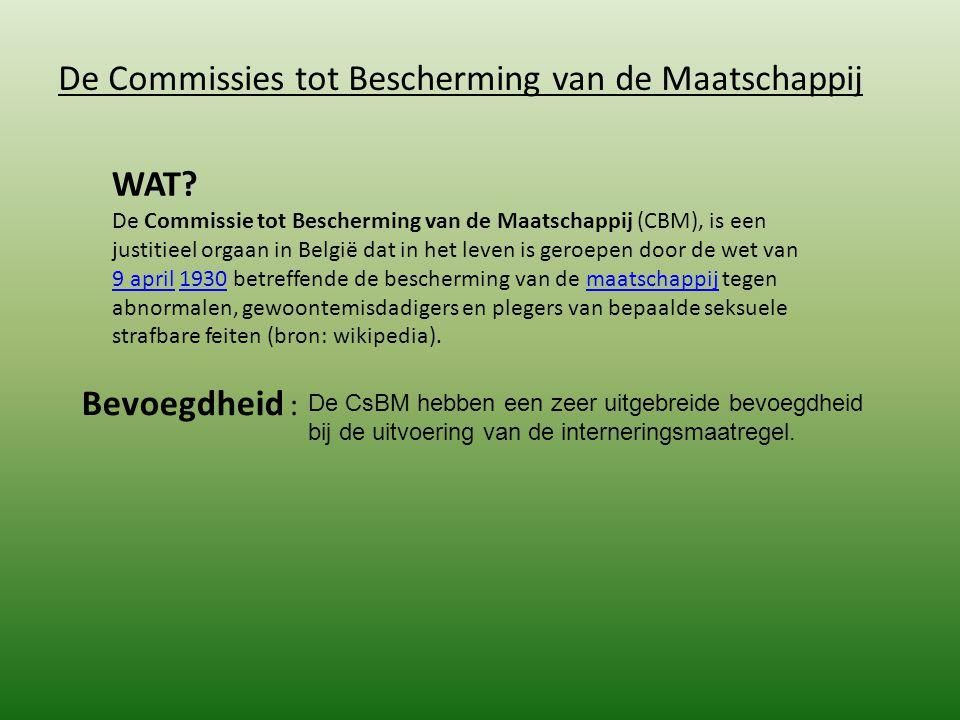 WAT? De Commissie tot Bescherming van de Maatschappij (CBM), is een justitieel orgaan in België dat in het leven is geroepen door de wet van 9 april 1