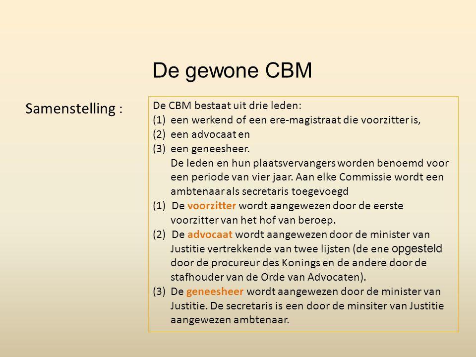 . De CBM bestaat uit drie leden: (1)een werkend of een ere-magistraat die voorzitter is, (2)een advocaat en (3)een geneesheer. De leden en hun plaatsv