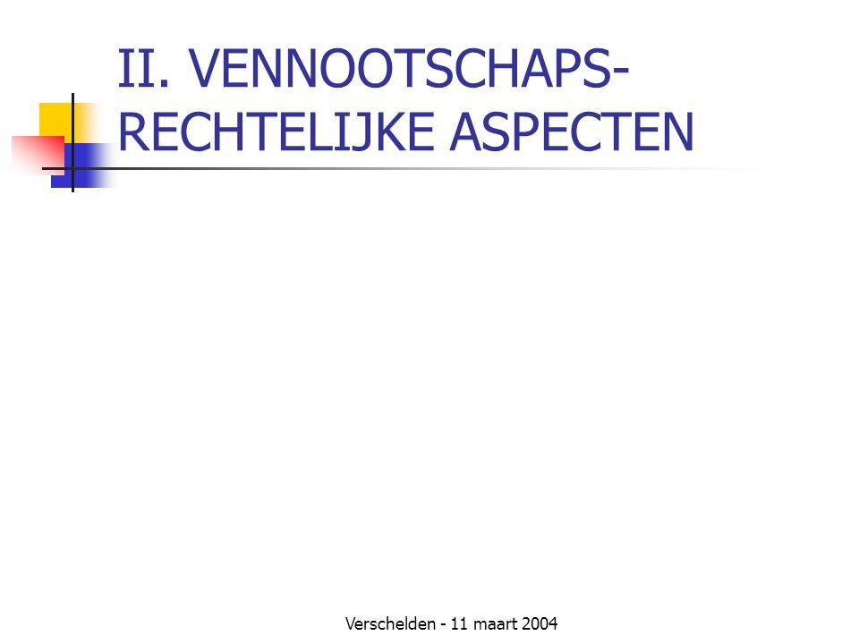 Verschelden - 11 maart 2004 II. VENNOOTSCHAPS- RECHTELIJKE ASPECTEN