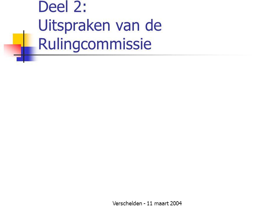 Verschelden - 11 maart 2004 Deel 2: Uitspraken van de Rulingcommissie