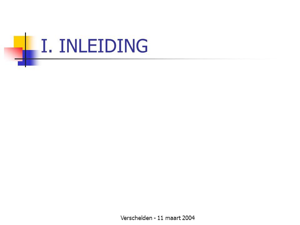 Verschelden - 11 maart 2004 I. INLEIDING