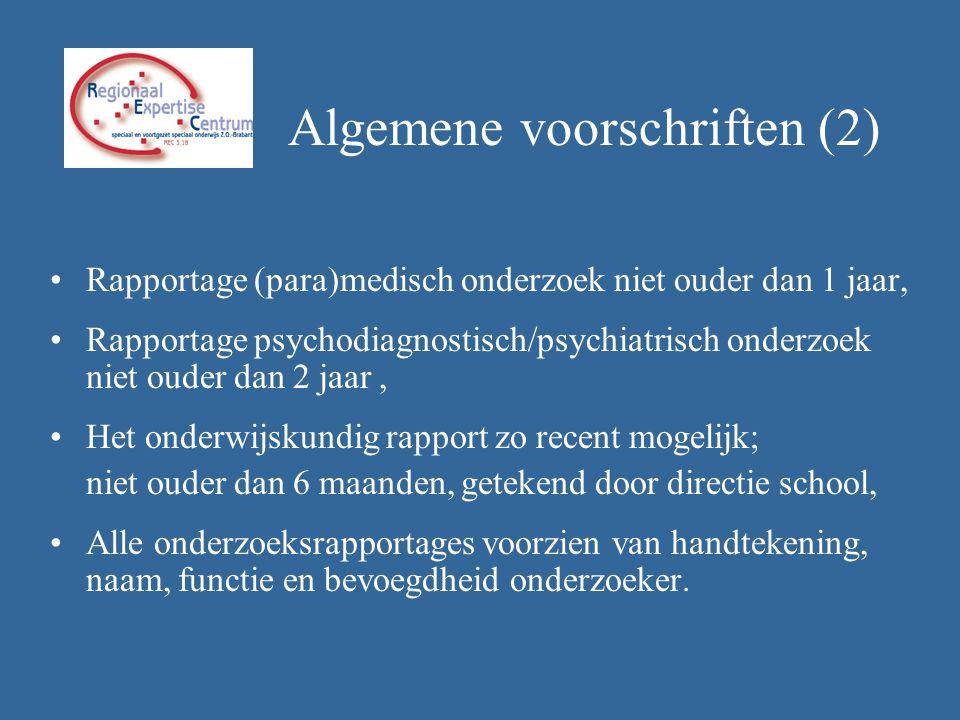 •Rapportage (para)medisch onderzoek niet ouder dan 1 jaar, •Rapportage psychodiagnostisch/psychiatrisch onderzoek niet ouder dan 2 jaar, •Het onderwij