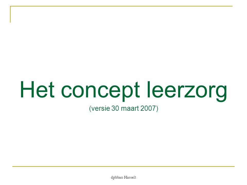 dpbbao Hasselt Het concept leerzorg (versie 30 maart 2007)