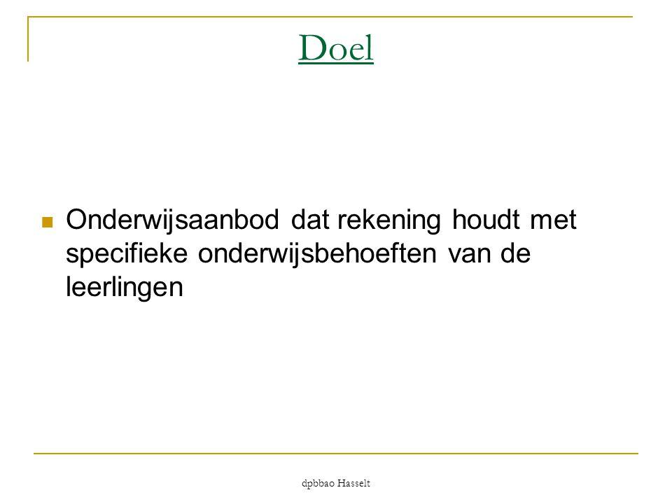 dpbbao Hasselt Doel  Onderwijsaanbod dat rekening houdt met specifieke onderwijsbehoeften van de leerlingen
