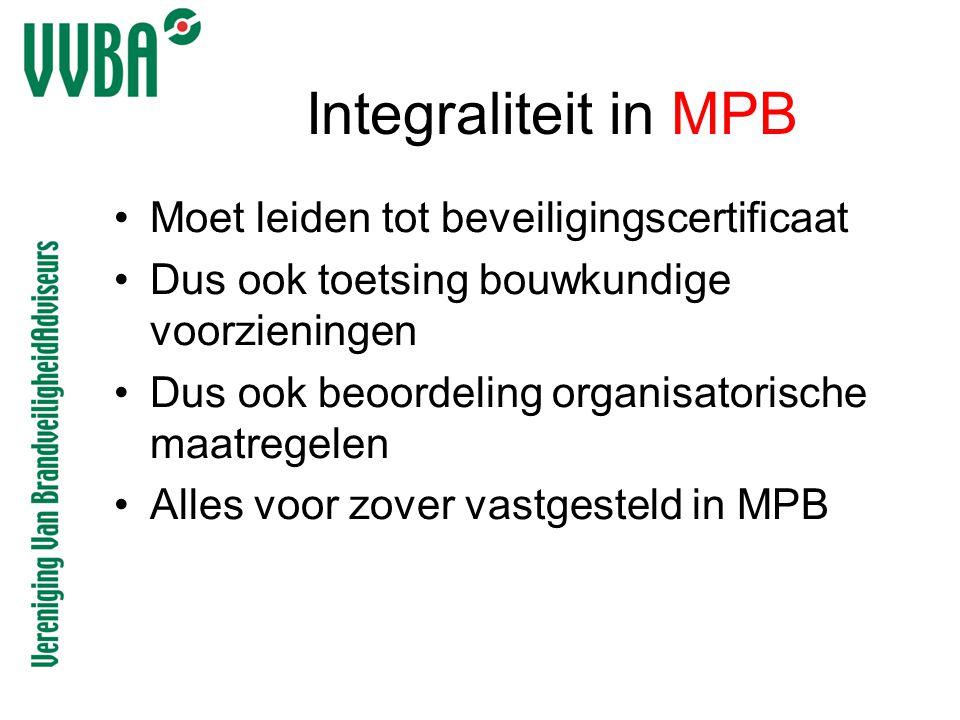 Integraliteit in MPB •Moet leiden tot beveiligingscertificaat •Dus ook toetsing bouwkundige voorzieningen •Dus ook beoordeling organisatorische maatre