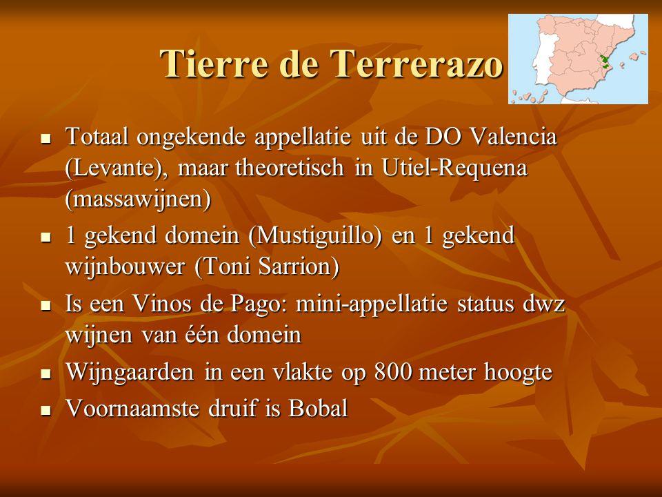 Tierre de Terrerazo  Totaal ongekende appellatie uit de DO Valencia (Levante), maar theoretisch in Utiel-Requena (massawijnen)  1 gekend domein (Mus