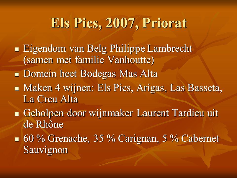 Els Pics, 2007, Priorat  Eigendom van Belg Philippe Lambrecht (samen met familie Vanhoutte)  Domein heet Bodegas Mas Alta  Maken 4 wijnen: Els Pics