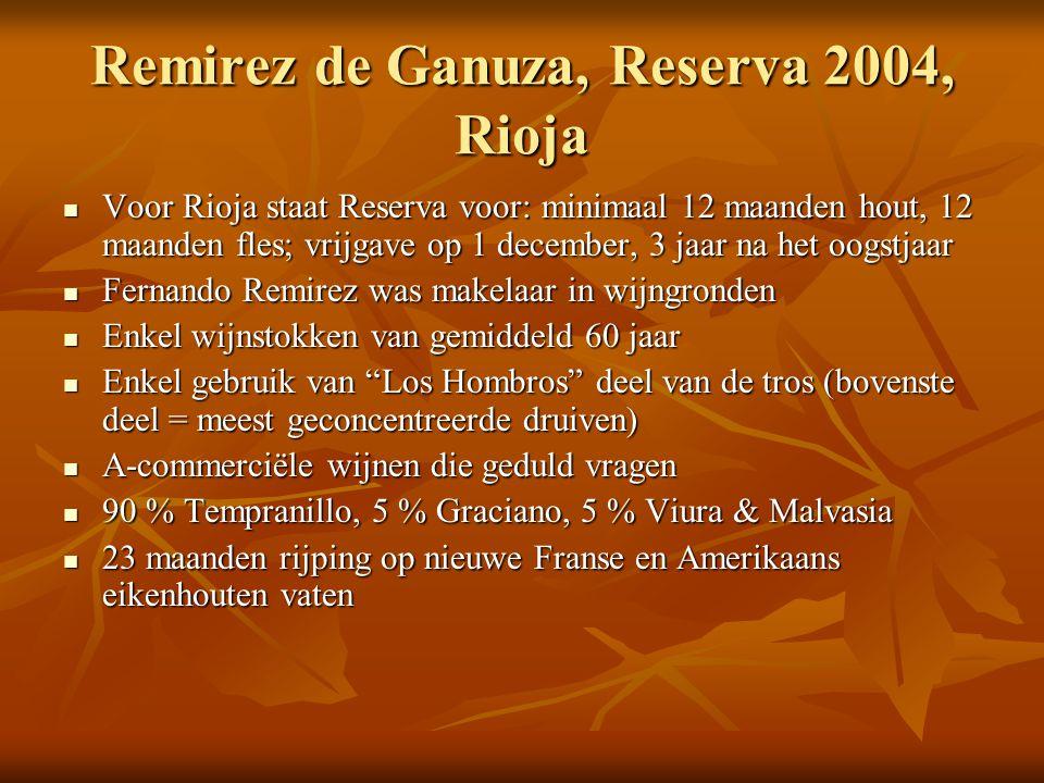 Remirez de Ganuza, Reserva 2004, Rioja  Voor Rioja staat Reserva voor: minimaal 12 maanden hout, 12 maanden fles; vrijgave op 1 december, 3 jaar na h