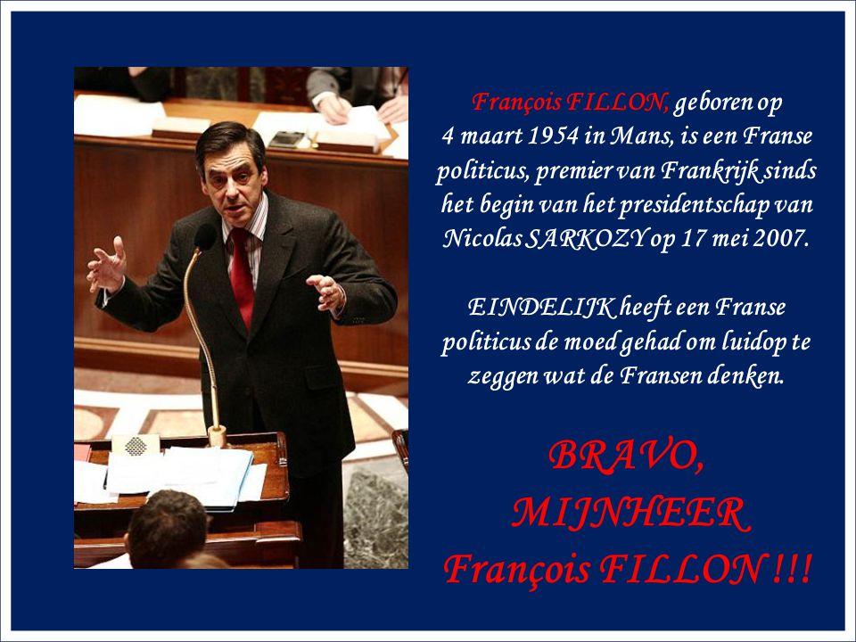 François FILLON, geboren op 4 maart 1954 in Mans, is een Franse politicus, premier van Frankrijk sinds het begin van het presidentschap van Nicolas SARKOZY op 17 mei 2007.