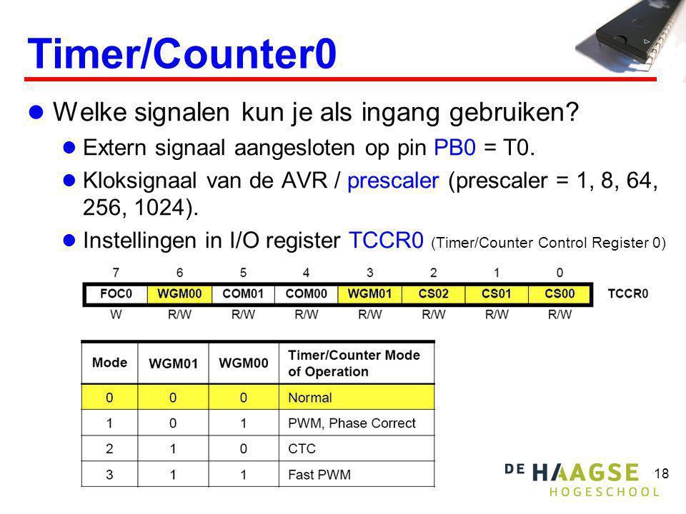 18 Timer/Counter0  Welke signalen kun je als ingang gebruiken?  Extern signaal aangesloten op pin PB0 = T0.  Kloksignaal van de AVR / prescaler (pr