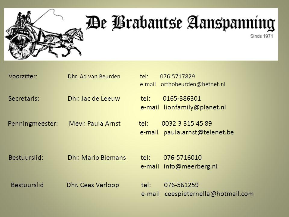 Voorzitter: Dhr. Ad van Beurden tel: 076-5717829 e-mail orthobeurden@hetnet.nl Secretaris: Dhr. Jac de Leeuw tel: 0165-386301 e-mail lionfamily@planet