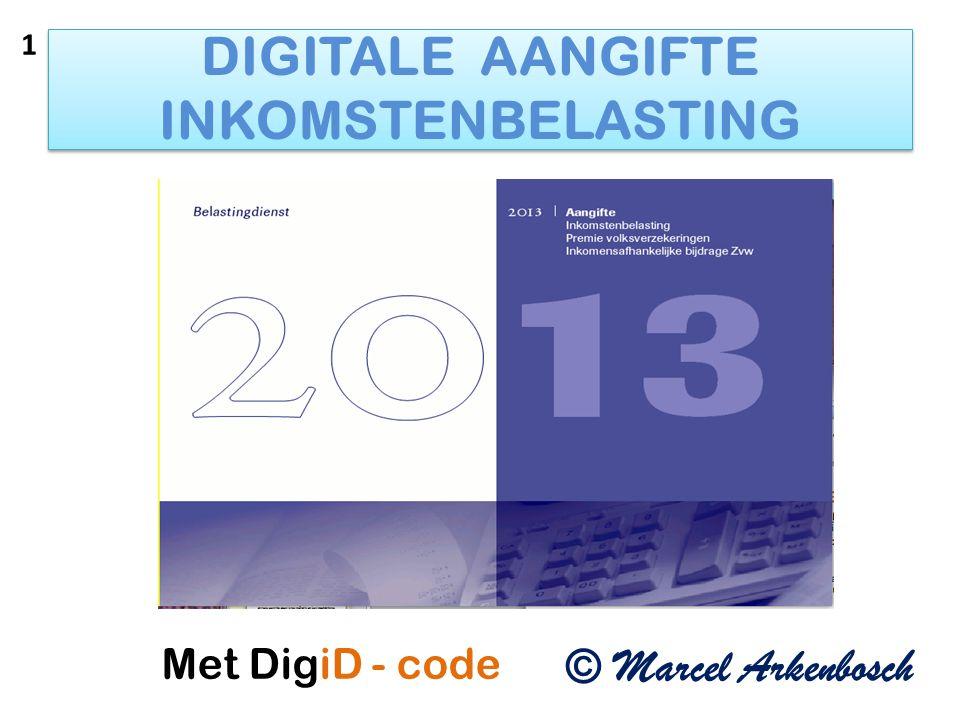 DIGITALE AANGIFTE INKOMSTENBELASTING © Marcel Arkenbosch Met DigiD - code 1