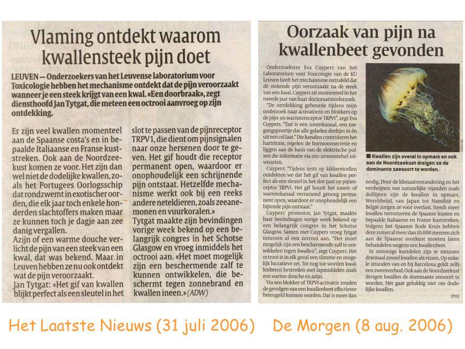 De Morgen (8 aug. 2006)Het Laatste Nieuws (31 juli 2006)