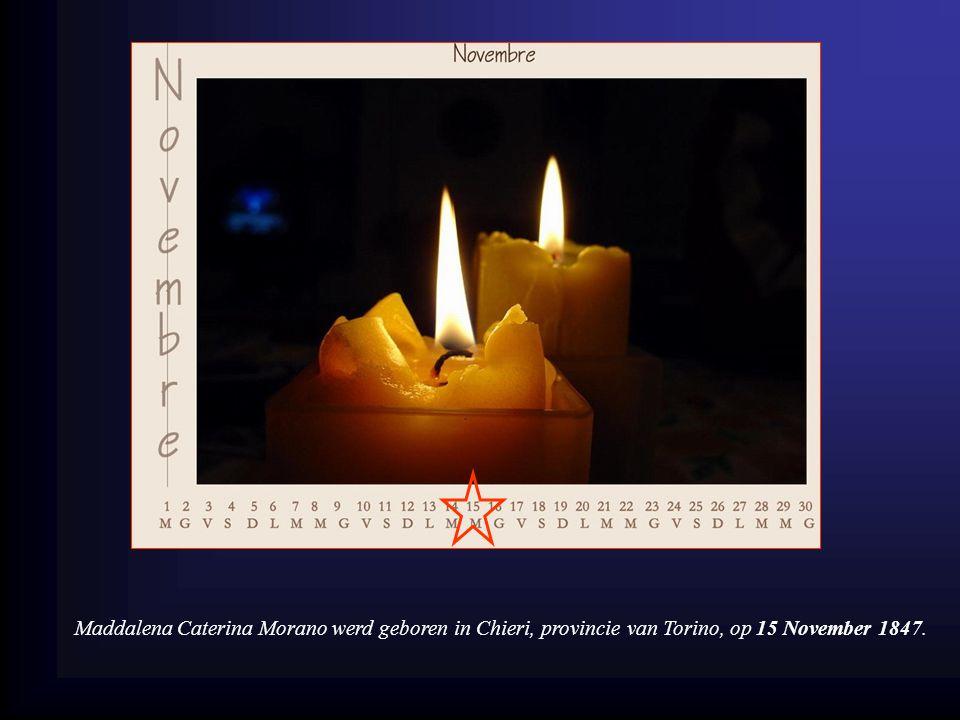 15 november 1847 15 november 1847 26 maart 1908 26 maart 1908 Maddalena Caterina Morano FMA