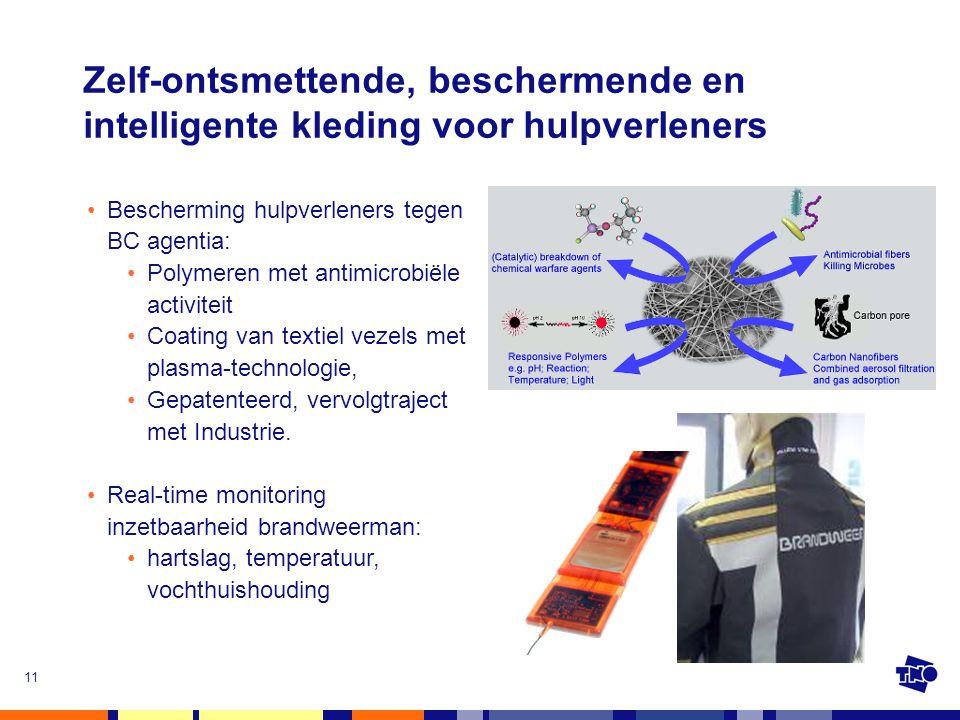 11 Zelf-ontsmettende, beschermende en intelligente kleding voor hulpverleners •Bescherming hulpverleners tegen BC agentia: •Polymeren met antimicrobië