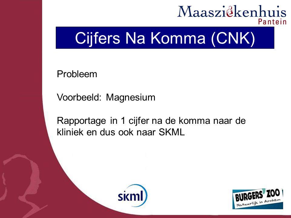 Cijfers Na Komma (CNK) Probleem Voorbeeld: Magnesium Rapportage in 1 cijfer na de komma naar de kliniek en dus ook naar SKML