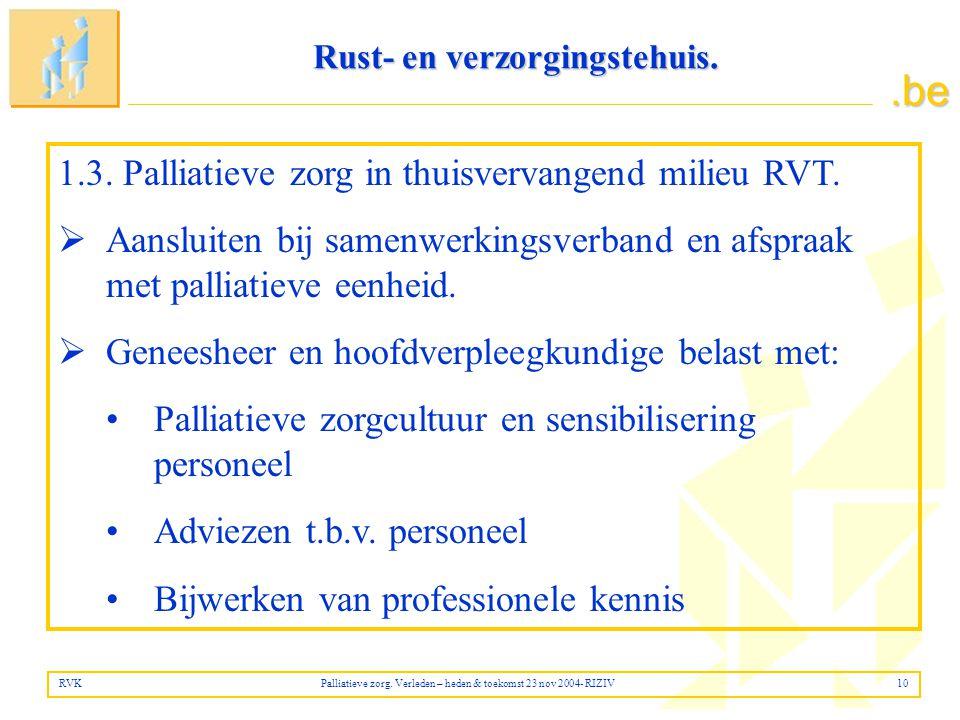 .be 1.3.Palliatieve zorg in thuisvervangend milieu RVT.