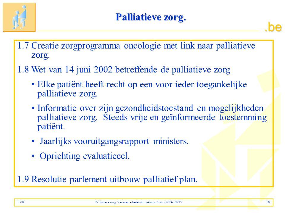 .be Palliatieve zorg.1.7 Creatie zorgprogramma oncologie met link naar palliatieve zorg.