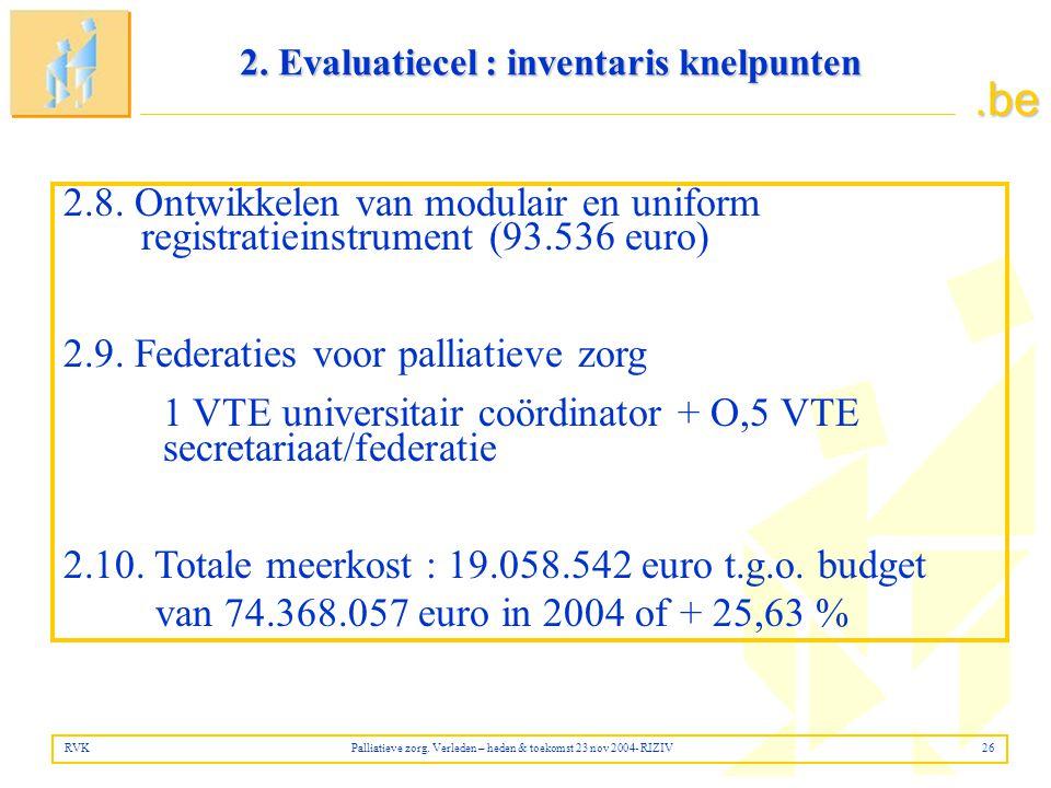 .be 2.8.Ontwikkelen van modulair en uniform registratieinstrument (93.536 euro) 2.9.